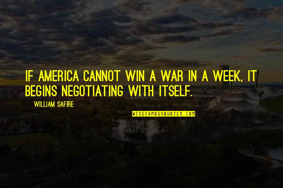 Awake Too Early Quotes By William Safire: If America cannot win a war in a