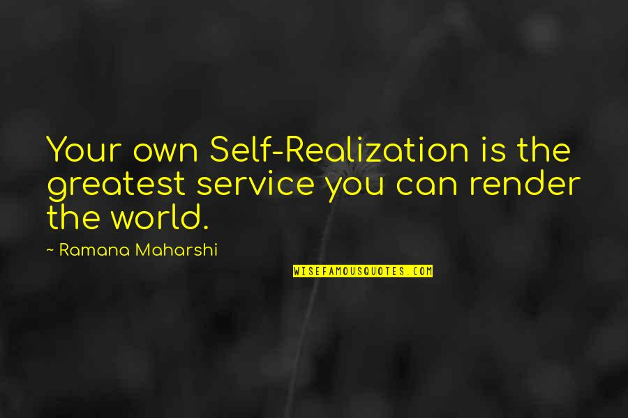 Awakening Enlightenment Quotes By Ramana Maharshi: Your own Self-Realization is the greatest service you