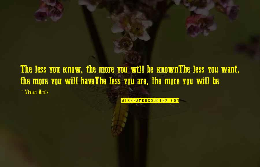 Awakening Enlightenment Quotes By Vivian Amis: The less you know, the more you will
