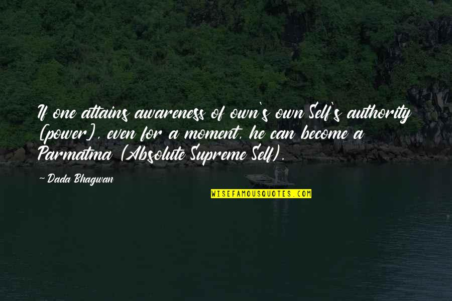 Awareness's Quotes By Dada Bhagwan: If one attains awareness of own's own Self's