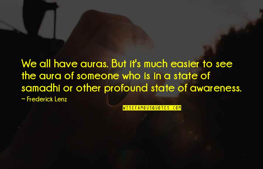 Awareness's Quotes By Frederick Lenz: We all have auras. But it's much easier