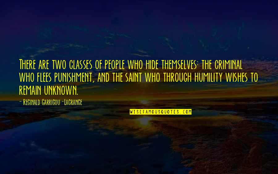 Awargi Quotes By Reginald Garrigou-Lagrange: There are two classes of people who hide