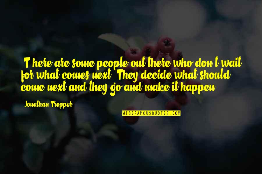 Awesome Bro Sis Quotes By Jonathan Tropper: [T]here are some people out there who don't