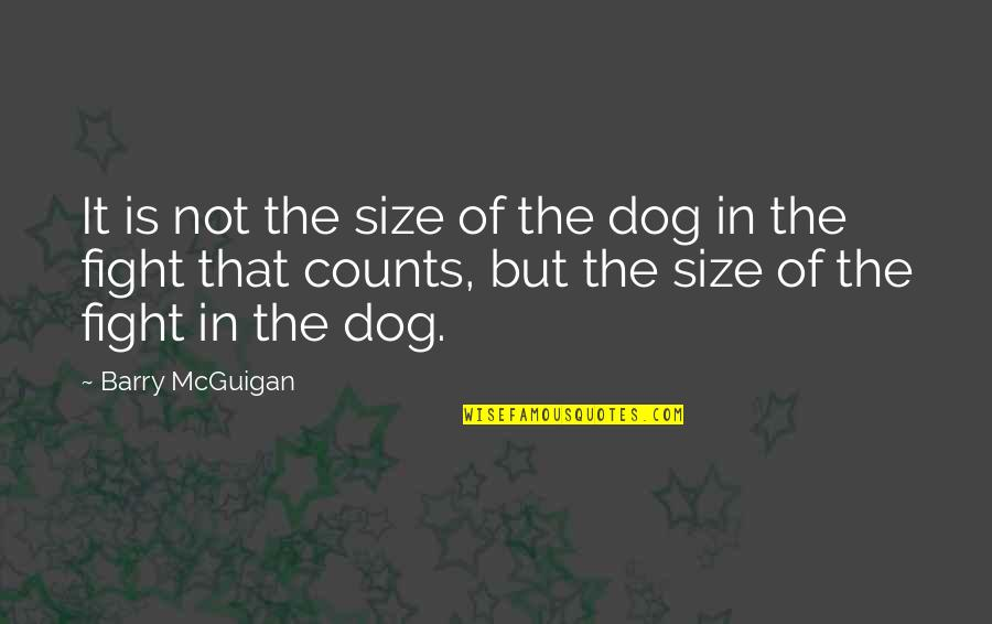 Awesome Chevy Quotes By Barry McGuigan: It is not the size of the dog