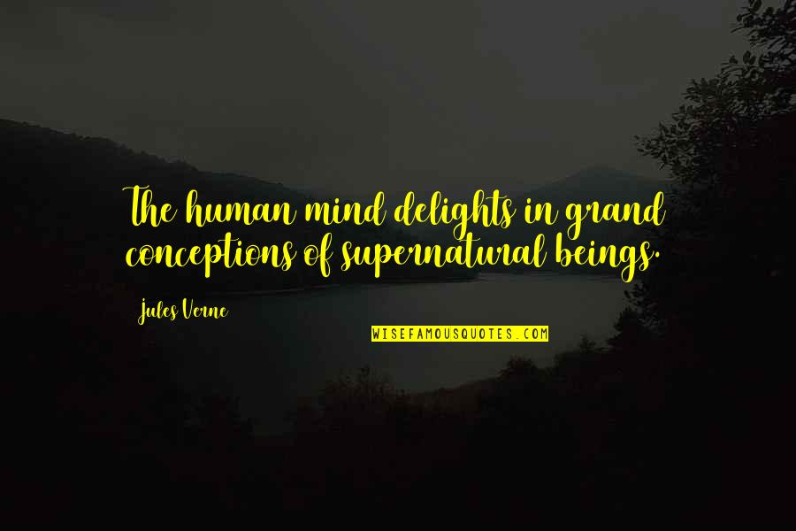 Awesome Chevy Quotes By Jules Verne: The human mind delights in grand conceptions of