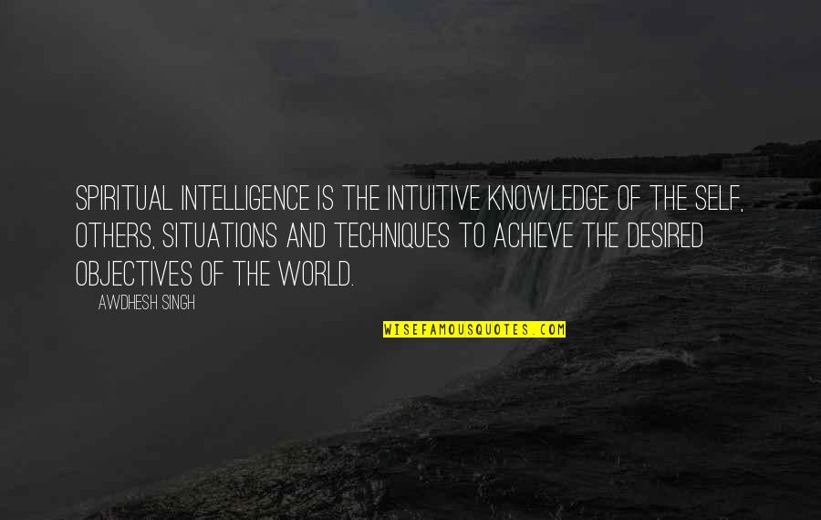 Awesome Sisters Quotes By Awdhesh Singh: Spiritual Intelligence is the Intuitive knowledge of the