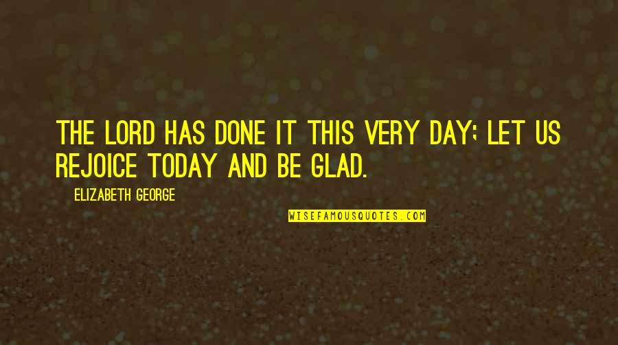Awkward Season 1 Episode 3 Quotes By Elizabeth George: The LORD has done it this very day;