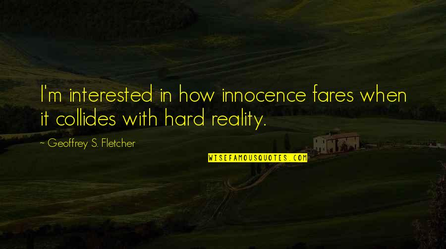 Awkward Season 1 Episode 3 Quotes By Geoffrey S. Fletcher: I'm interested in how innocence fares when it