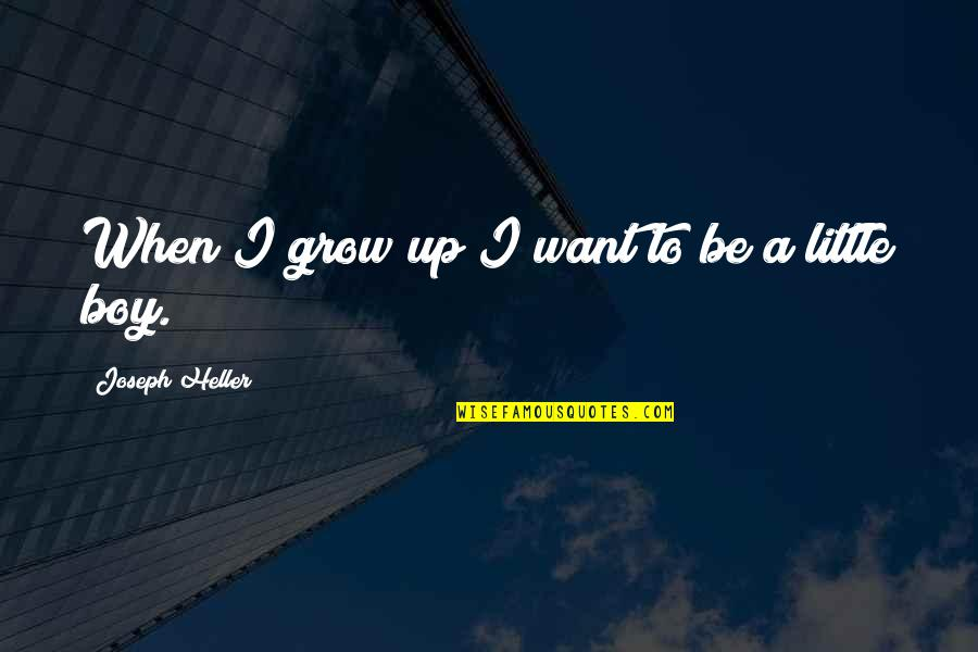 Awkward Season 1 Episode 3 Quotes By Joseph Heller: When I grow up I want to be