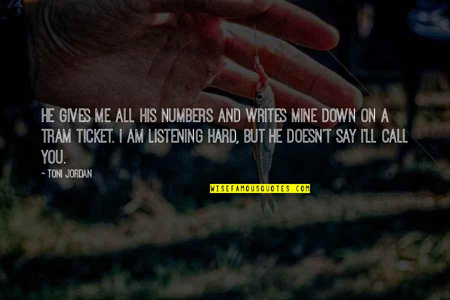 Axl Heck Quotes By Toni Jordan: He gives me all his numbers and writes