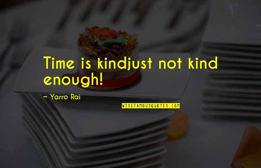 Ayano And Shintaro Quotes By Yarro Rai: Time is kindjust not kind enough!