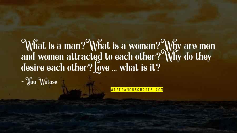 Ayashi No Ceres Quotes By Yuu Watase: What is a man?What is a woman?Why are