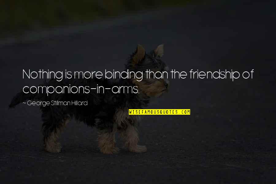 Ayega Quotes By George Stillman Hillard: Nothing is more binding than the friendship of