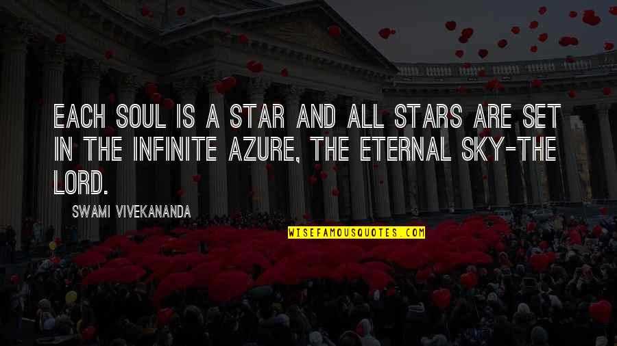 Azure Sky Quotes By Swami Vivekananda: Each soul is a star and all stars