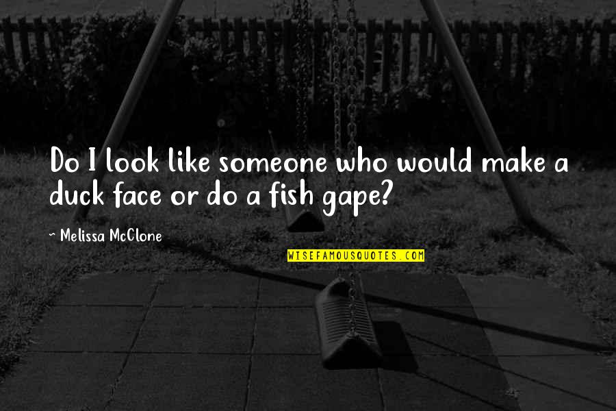 B&w Selfie Quotes By Melissa McClone: Do I look like someone who would make