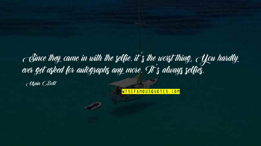 B&w Selfie Quotes By Usain Bolt: Since they came in with the selfie, it's