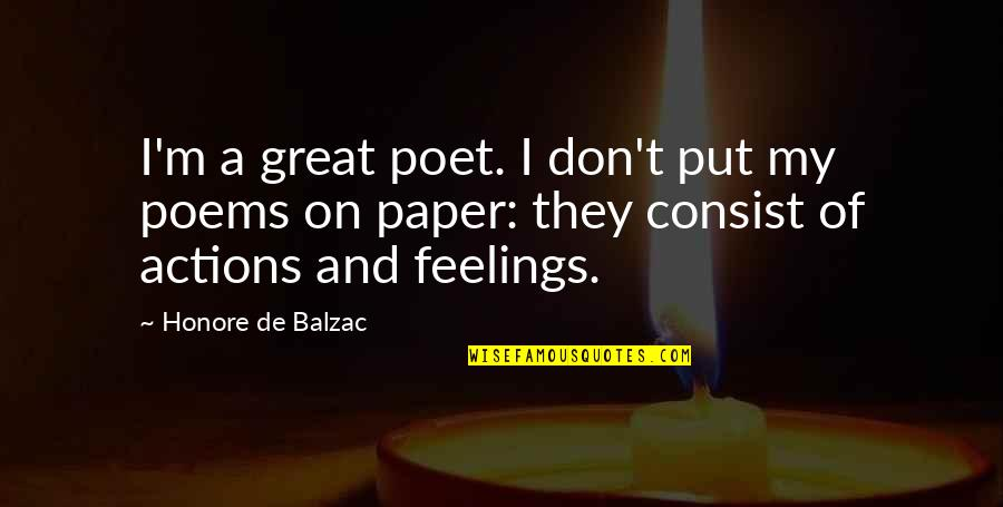 B1a4 Cnu Quotes By Honore De Balzac: I'm a great poet. I don't put my
