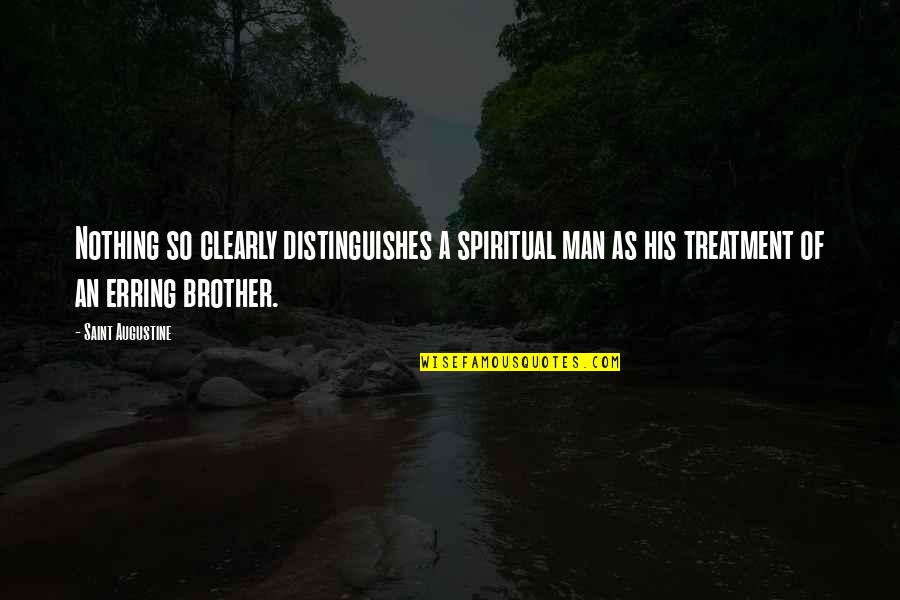 B1a4 Cnu Quotes By Saint Augustine: Nothing so clearly distinguishes a spiritual man as