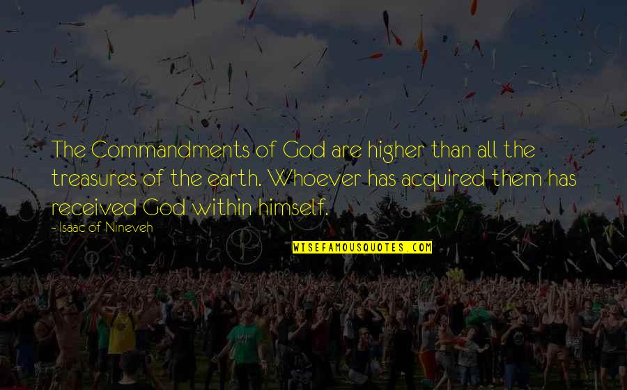 Baba Dam Rass Quotes By Isaac Of Nineveh: The Commandments of God are higher than all