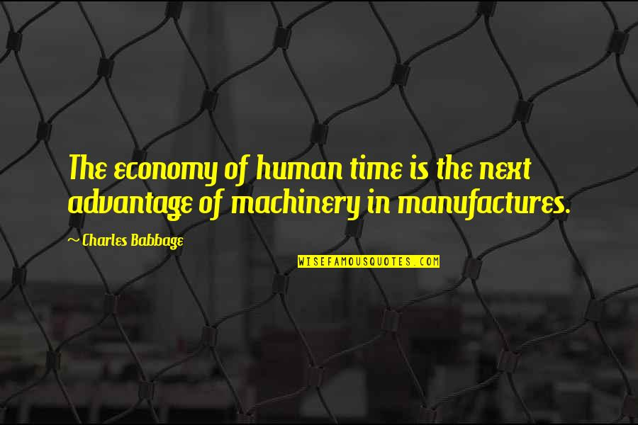 Babbage's Quotes By Charles Babbage: The economy of human time is the next