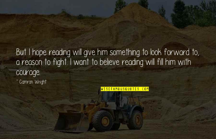 Babbitt Satire Quotes By Camron Wright: But I hope reading will give him something