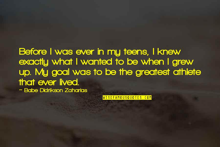 Babe Zaharias Quotes By Babe Didrikson Zaharias: Before I was ever in my teens, I