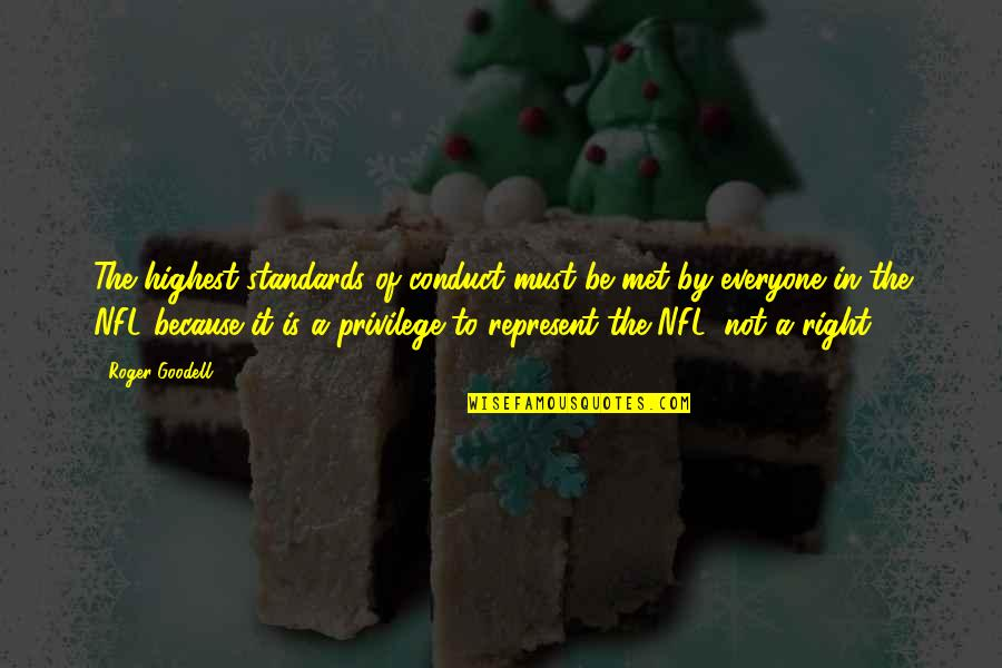 Babies And Christmas Quotes By Roger Goodell: The highest standards of conduct must be met