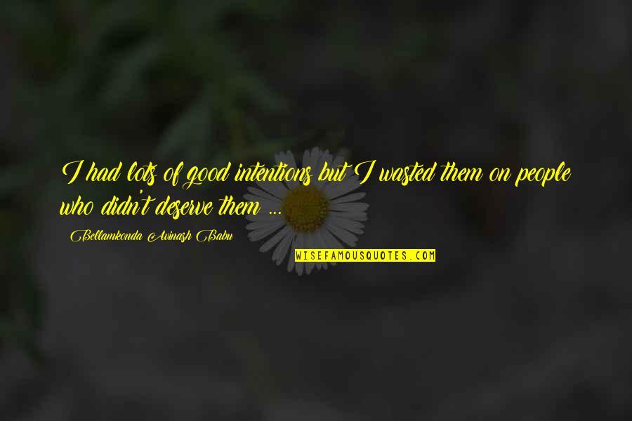 Babu Quotes By Bellamkonda Avinash Babu: I had lots of good intentions but I