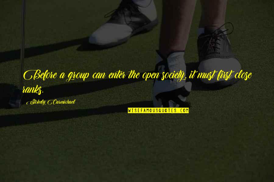 Baby Bowser Quotes By Stokely Carmichael: Before a group can enter the open society,