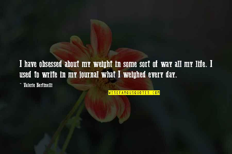 Baby Bowser Quotes By Valerie Bertinelli: I have obsessed about my weight in some