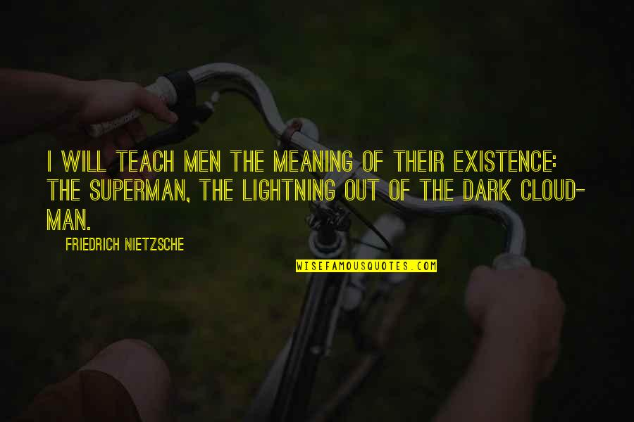 Baby Feeding Quotes By Friedrich Nietzsche: I will teach men the meaning of their