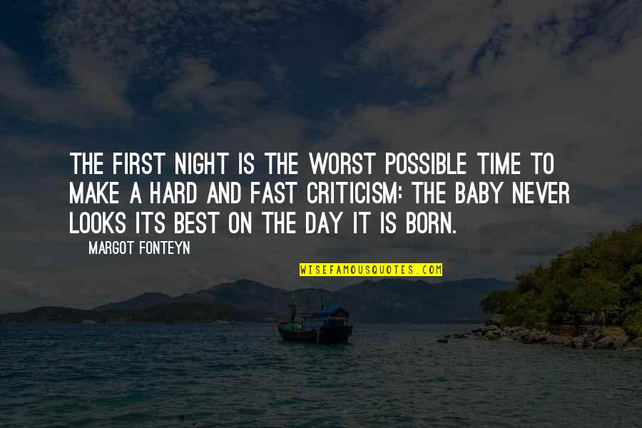 Baby First Quotes By Margot Fonteyn: The first night is the worst possible time