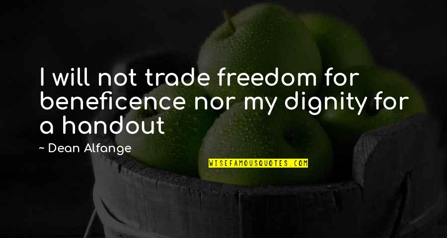 Baby Jane Splicer Quotes By Dean Alfange: I will not trade freedom for beneficence nor