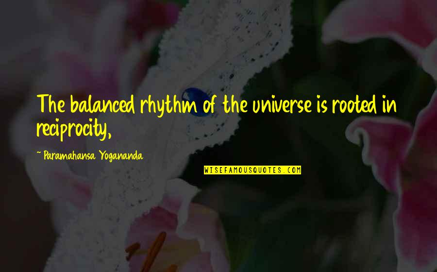 Baby Monthly Birthday Quotes By Paramahansa Yogananda: The balanced rhythm of the universe is rooted