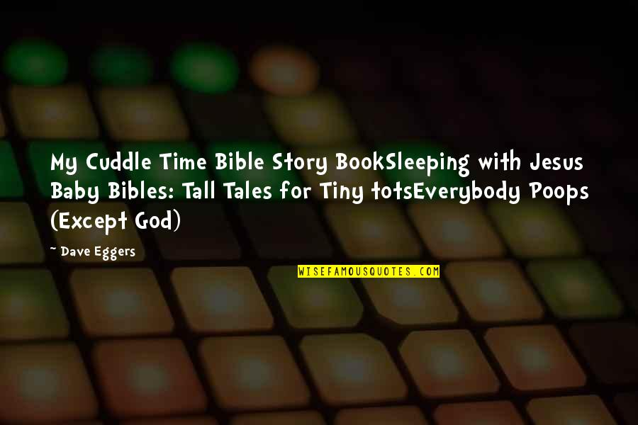 Baby Not Sleeping Quotes By Dave Eggers: My Cuddle Time Bible Story BookSleeping with Jesus