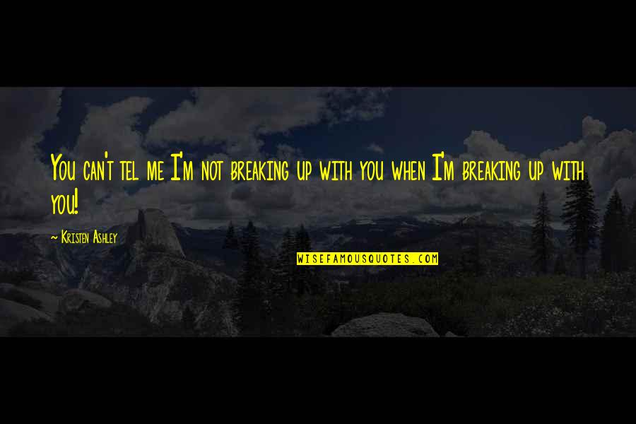 Baby Wallpapers With Smile And Quotes By Kristen Ashley: You can't tel me I'm not breaking up