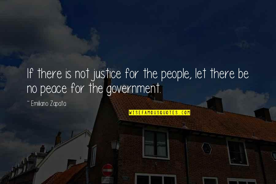 Babyloss Quotes By Emiliano Zapata: If there is not justice for the people,
