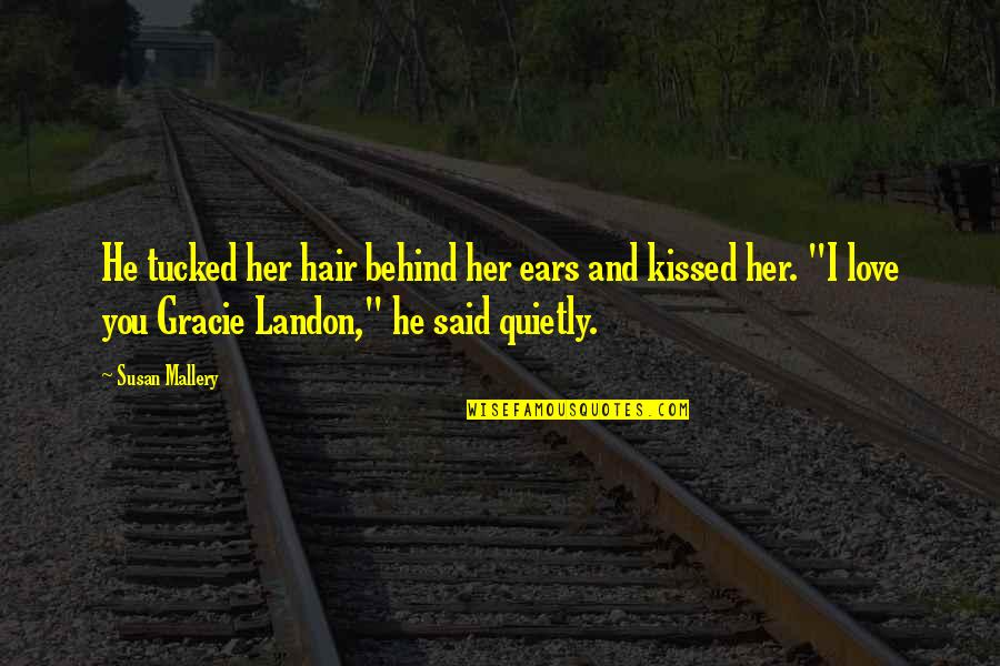 Babyloss Quotes By Susan Mallery: He tucked her hair behind her ears and