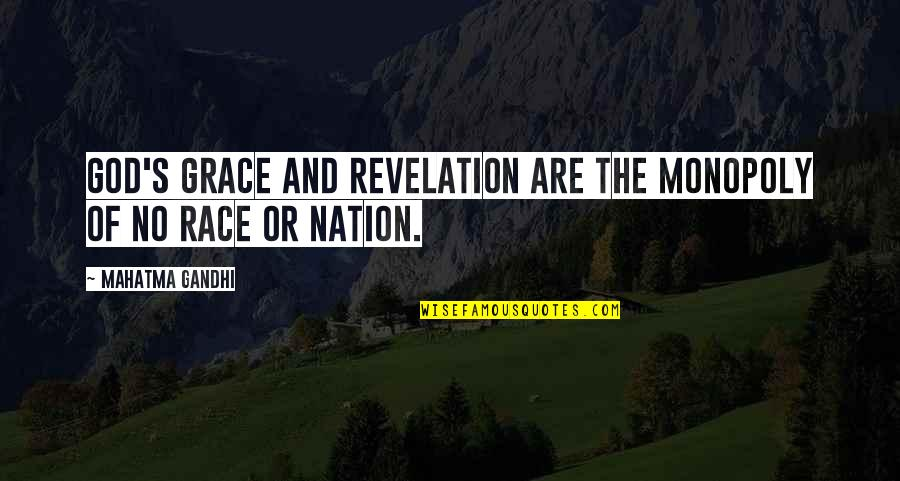 Bachir's Quotes By Mahatma Gandhi: God's grace and revelation are the monopoly of