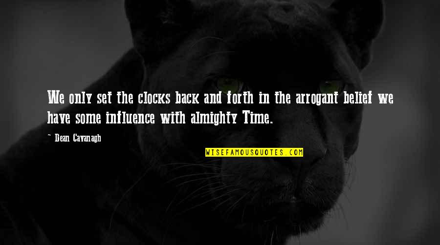 Back And Forth Quotes By Dean Cavanagh: We only set the clocks back and forth