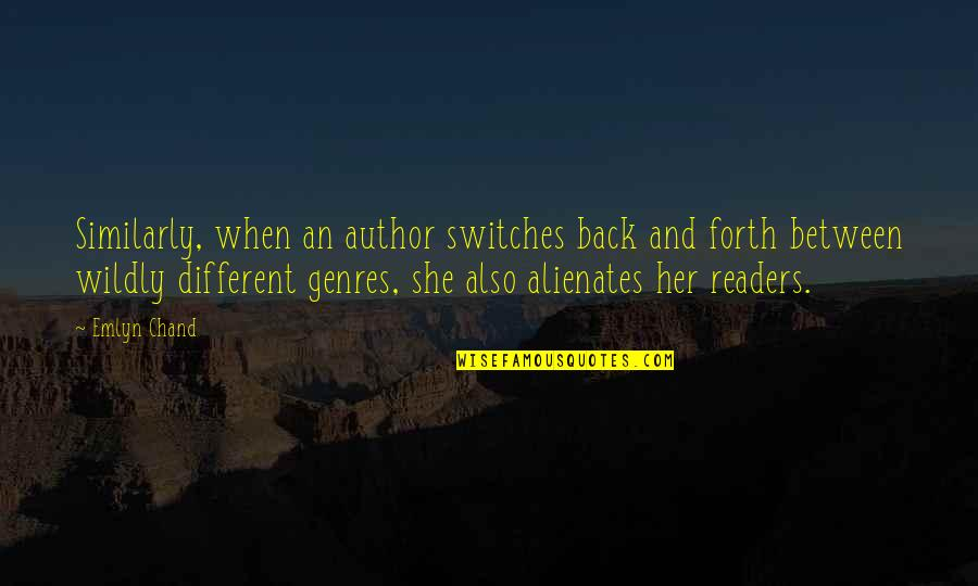 Back And Forth Quotes By Emlyn Chand: Similarly, when an author switches back and forth