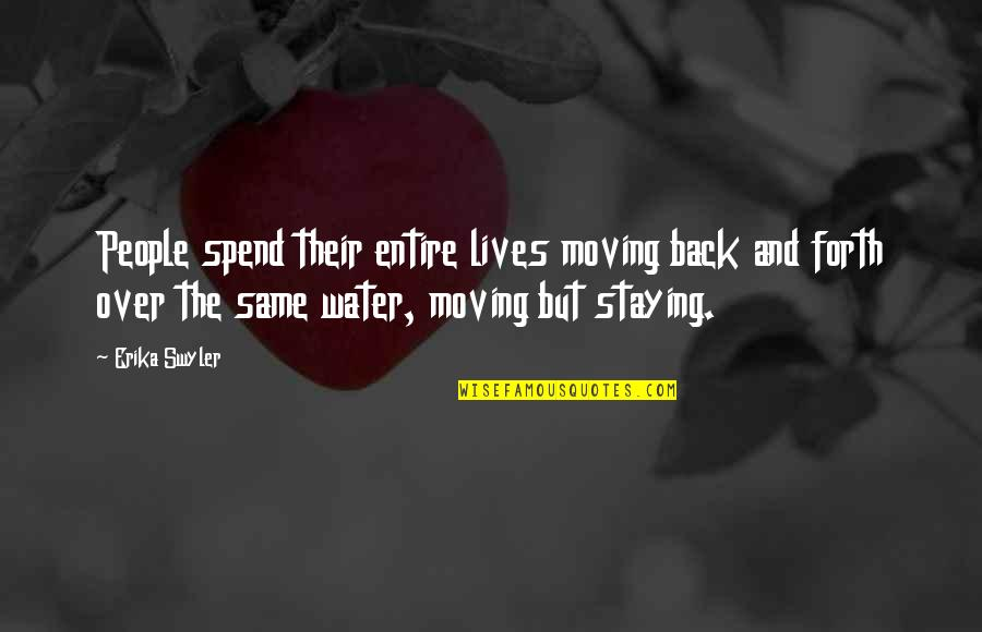 Back And Forth Quotes By Erika Swyler: People spend their entire lives moving back and