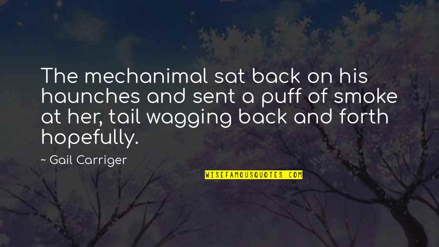 Back And Forth Quotes By Gail Carriger: The mechanimal sat back on his haunches and