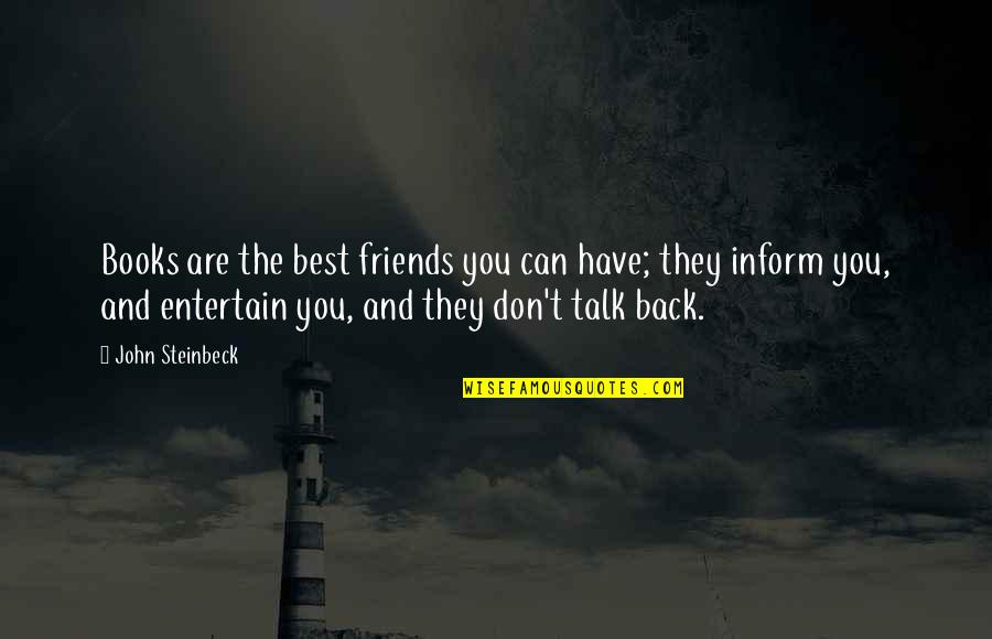 Back Friends Quotes By John Steinbeck: Books are the best friends you can have;