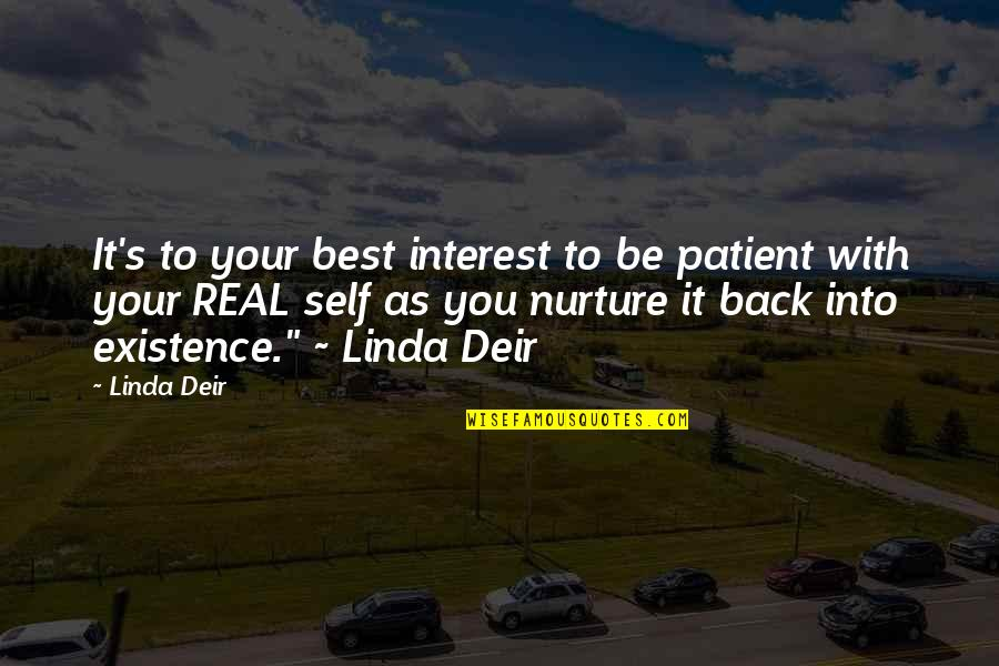Back Friends Quotes By Linda Deir: It's to your best interest to be patient