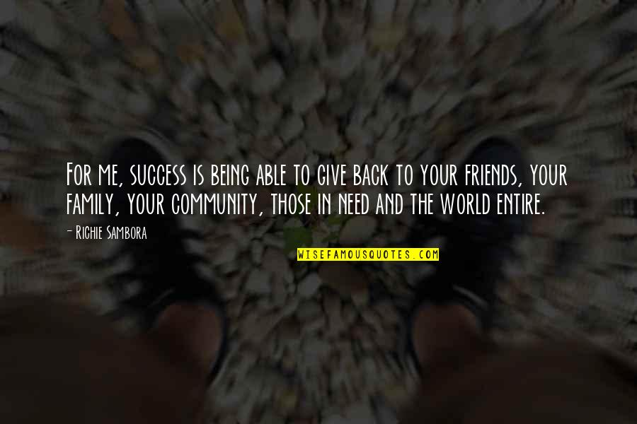 Back Friends Quotes By Richie Sambora: For me, success is being able to give