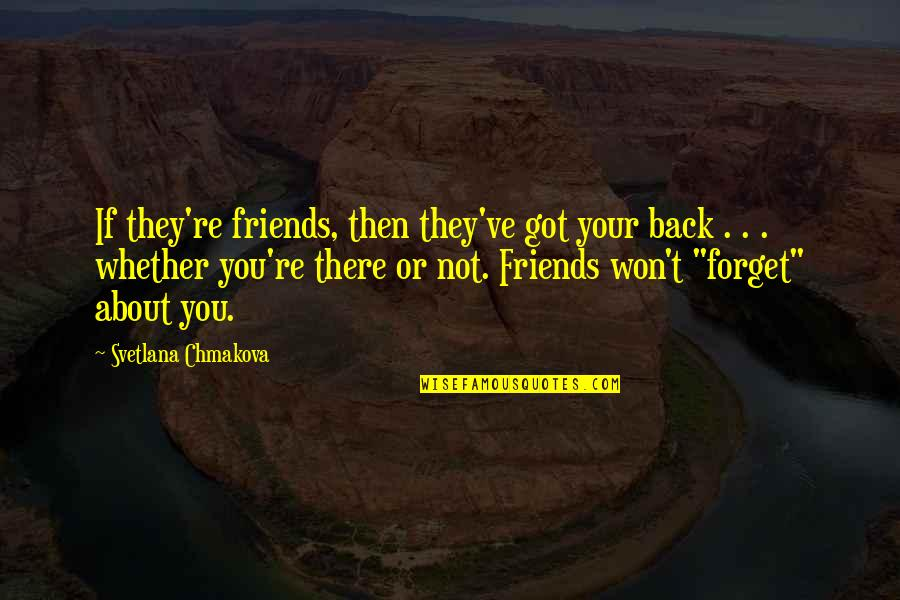 Back Friends Quotes By Svetlana Chmakova: If they're friends, then they've got your back