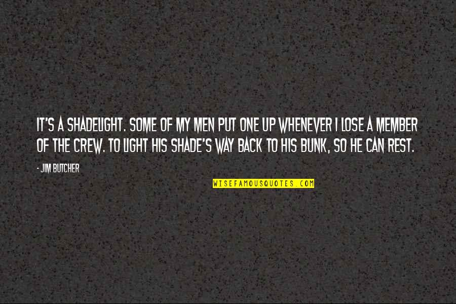 Back It Up Quotes By Jim Butcher: It's a shadelight. Some of my men put