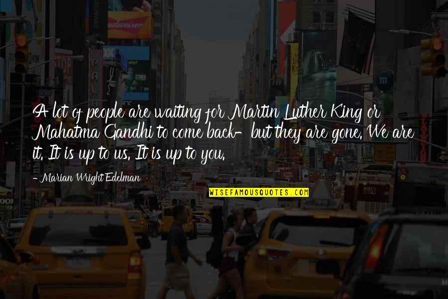 Back It Up Quotes By Marian Wright Edelman: A lot of people are waiting for Martin