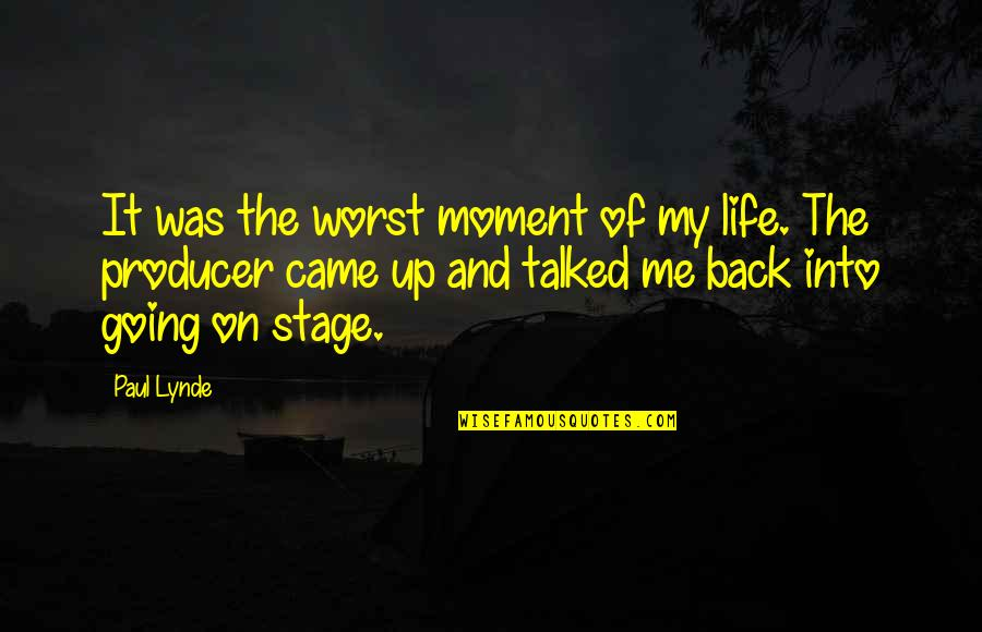 Back It Up Quotes By Paul Lynde: It was the worst moment of my life.